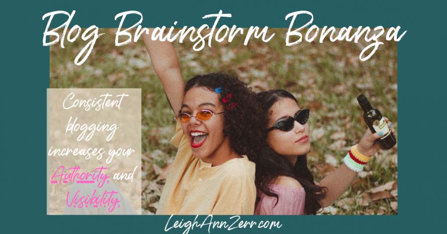 Blog Brainstorm Bonanza